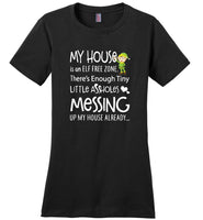 My house is an ELF free zone, little assholes messing T shirt