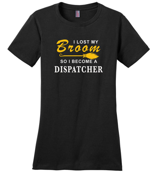 Lost broom so I'm become a dispatcher halloween t shirt