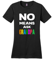 No means ask grandpa T-shirt, gift tee for grandpa