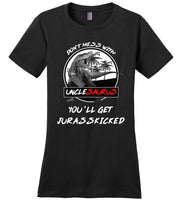 Don't mess with Unclesaurus you'll get Jurasskicked shirt