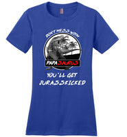 Don't mess with Papasaurus you'll Jurasskicked shirt