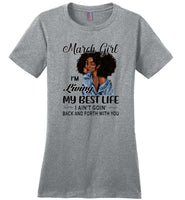 Black march girl living best life ain't goin back, birthday gift tee shirt for women
