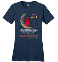 To my wife I love you to the moon and back T-shirt