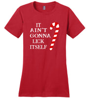 It ain't gonna lick itself candy cane funny christmas T shirt for men women