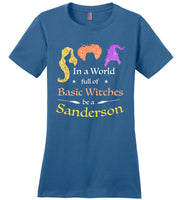 In a world full of Basic Witches be a Sanderson sisters, halloween gift
