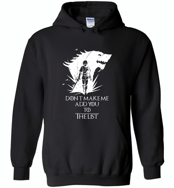 Air Arya don't make me add you to the list Stark Got - Gildan Heavy Blend Hoodie