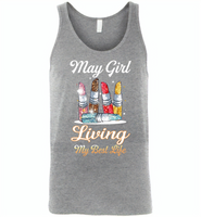May girl living my best life lipstick birthday - Canvas Unisex Tank