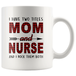 I have two titles Mom and Nurse rock them both, mother's day gift white gift coffee mug