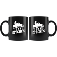 I Bang Ditches Snowmobile Black Coffee Mug