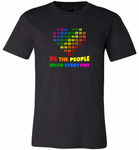 We the people mean everyone lgbt gay pride - Canvas Unisex USA Shirt