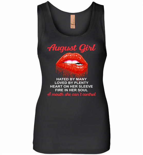 August Girl, Hated By Many Loved By Plenty Heart On Her Sleeve Fire In Her Soul A Mouth She Can't Control - Womens Jersey Tank