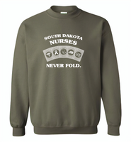South Dakota Nurses Never Fold Play Cards - Gildan Crewneck Sweatshirt