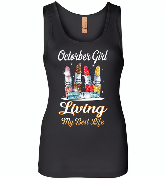 October girl living my best life lipstick birthday - Womens Jersey Tank