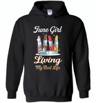 June girl living my best life lipstick birthday - Gildan Heavy Blend Hoodie