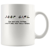 Jeep Girl The One With Tattoos Pretty Eyes And Thick Thighs White Coffee Mug