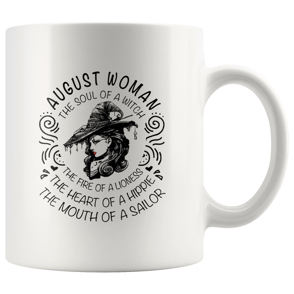 August Woman The Soul Of A Witch The Fire Lioness The Heart Hippie The Mouth Sailor white gift coffee mug