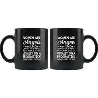 Woman Are Angels When Someone Breaks Our Wings We Continue To Fly Black Coffee Mug