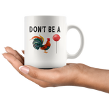 Don't be a chicken lollipop rooster gift white coffee mugs
