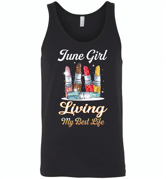 June girl living my best life lipstick birthday - Canvas Unisex Tank