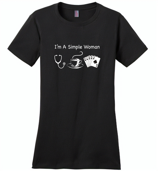 Nurse I am a simple woman like coffee and play card - Distric Made Ladies Perfect Weigh Tee