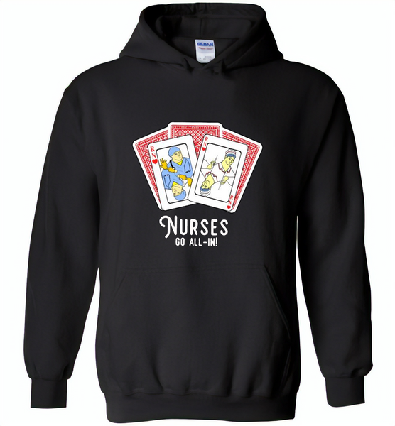Nurse Go All In RN Play Cards Funny Tee - Gildan Heavy Blend Hoodie