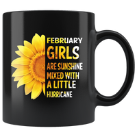 February girls are sunshine mixed with a little Hurricane sunflower, born in February black coffee mug gift