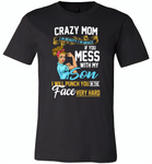 Crazy mom i'm beauty grace if you mess with my son i punch in face hard tee shirt - Canvas Unisex USA Shirt