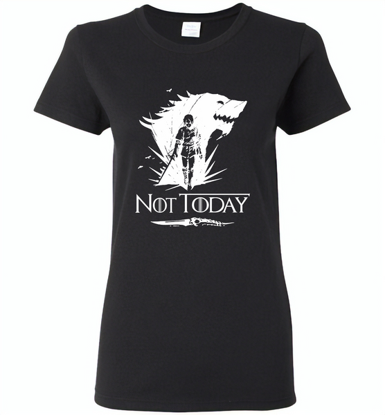 Air Arya Not Today Stark Got - Gildan Ladies Short Sleeve
