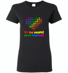 We the people mean everyone lgbt gay pride - Gildan Ladies Short Sleeve