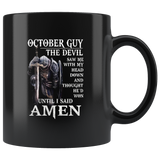 October Guy The Devil Saw Me With My Head Down And Though He'd Won Until I Said Amen Birthday Black Coffee Mug