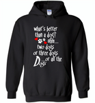 What's better than a dog two three or all the dogs, dog lover - Gildan Heavy Blend Hoodie