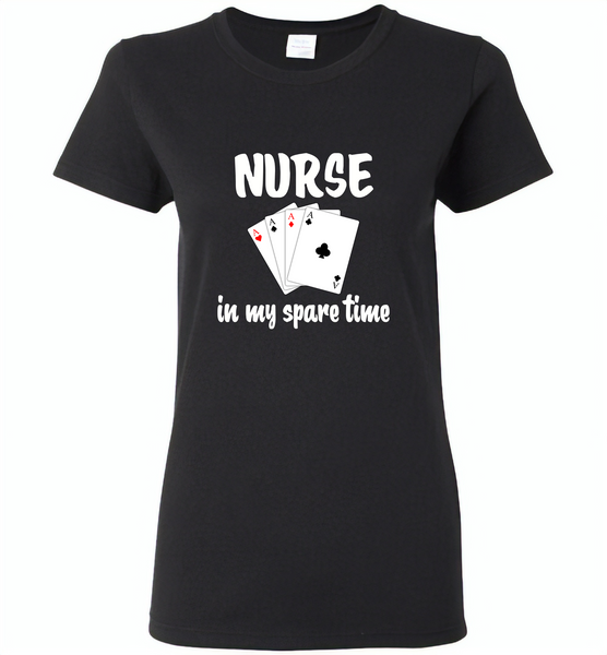 Nurse plays card in my spare time - Gildan Ladies Short Sleeve