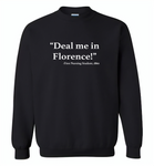 Deal me in florence the first nursing student in 1860 - Gildan Crewneck Sweatshirt