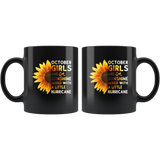 Sunflower October girls are sunshine mixed with a little Hurricane Birthday gift, born in October black coffee mug
