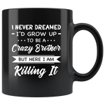 I never dreamed grow up to be a Crazy dad, father but here i am killing it black gift coffee mug