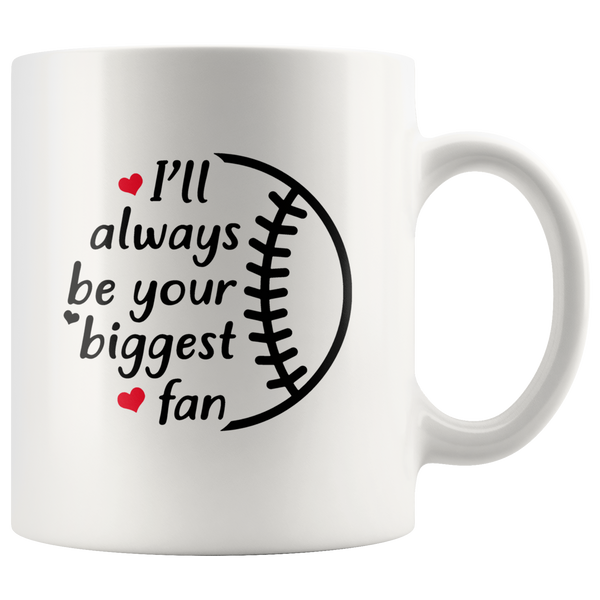 I Will Always Your Biggest Fan Baseball Lover Funny Gift For Kid Mom Dad Men Women White Coffee Mug