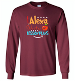 Alexa Write My Lesson Plans Teacher - Gildan Long Sleeve T-Shirt