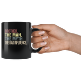 Brother the man the myth the bad influence vintage black gift coffee mug