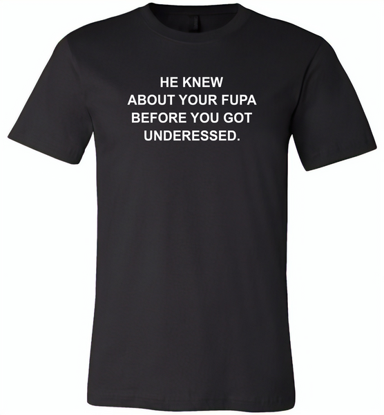 He knew about your fupa before you got underessed - Canvas Unisex USA Shirt