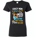 Crazy mom i'm beauty grace if you mess with my son i punch in face hard tee shirt - Gildan Ladies Short Sleeve
