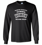 North Dakota Nurses Never Fold Play Cards - Gildan Long Sleeve T-Shirt