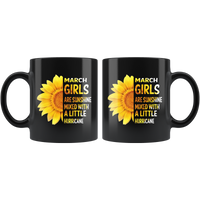 March girls are sunshine mixed with a little Hurricane sunflower, born in March black coffee mug gift