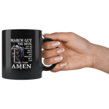 March Guy The Devil Saw Me With My Head Down And Though He'd Won Until I Said Amen Birthday Black Coffee Mug