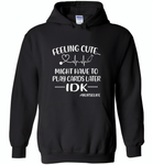 Feeling Cute Might Play Cards Later IDK Nurselife Nurses Tee - Gildan Heavy Blend Hoodie