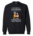 I am currently unsupervised i know it freaks me out too but the possibilities are endless grandma version - Gildan Crewneck Sweatshirt
