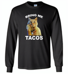 The cat bring me tacos goose - Gildan Long Sleeve T-Shirt