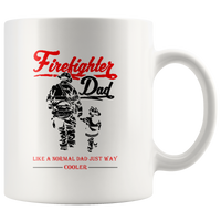FireFighter Dad Like A Normal Dad Just Way Cooler, father's day white gift coffee mug