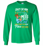 Crazy cat mom i'm beauty grace if you mess with my cat i punch in face hard - Gildan Long Sleeve T-Shirt