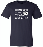 Hold my cards got to go save a life nurses don't play card - Canvas Unisex USA Shirt