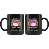 Don't mess with grandma shark, punch you in your face black gift coffee mug